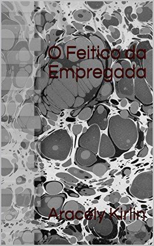 O Feitico da Empregada (Portuguese Edition)