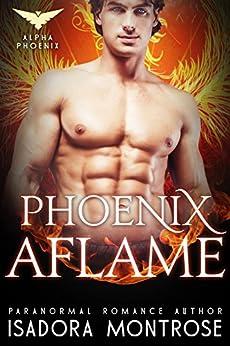 Phoenix Aflame (Alpha Phoenix Book 3) by [Montrose, Isadora]