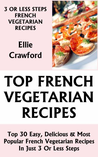 Only n only 3 steps french vegetarian dishes collection of 30 top only n only 3 steps french vegetarian dishes collection of 30 top class healthy forumfinder Images