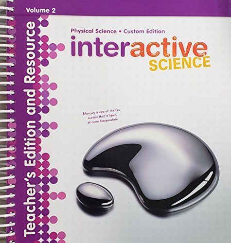 Interactive Science, Volume 2, Physical Science, Custom Edition, Teacher's Edition and Resource, 9781323240694, 1323240691, 2016 pdf