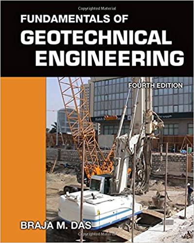 Fundamentals of geotechnical engineering braja m das fundamentals of geotechnical engineering braja m das 9781111576752 amazon books fandeluxe Image collections