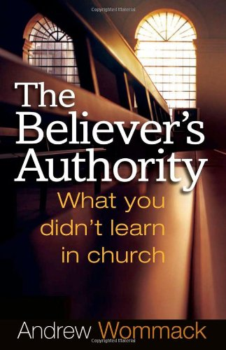 The Believer's Authority: What You Didn't Learn in - Mall Wayne Fort