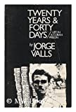 Twenty Years and Forty Days : Life in a Cuban Prison, Valls, Jorge, 0938579185
