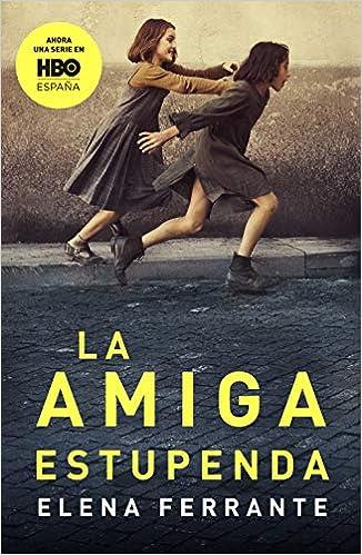 La amiga estupenda (Dos amigas): Amazon.es: Ferrante, Elena, Celia ...