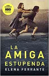La amiga estupenda (Dos amigas): Amazon.es: Ferrante