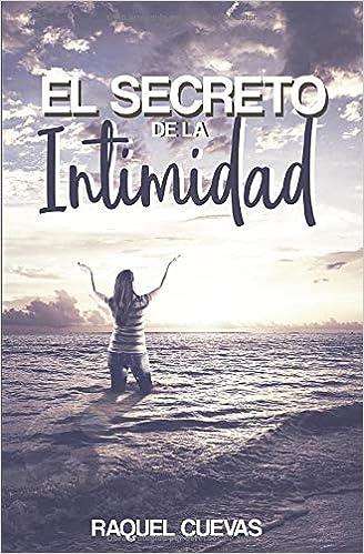 El Secreto de la Intimidad: Amazon.es: Raquel Cuevas: Libros