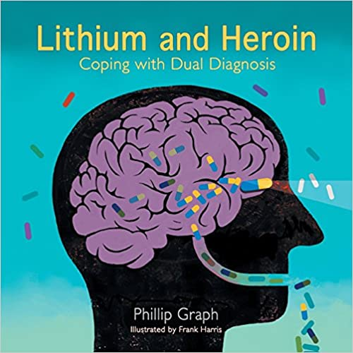 Book Lithium and Heroin: Coping with Dual Diagnosis