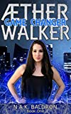 Aether Walker: Game Changer (Aether Walker Series Book 1)