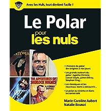 Le Polar pour les Nuls, grand format (French Edition)