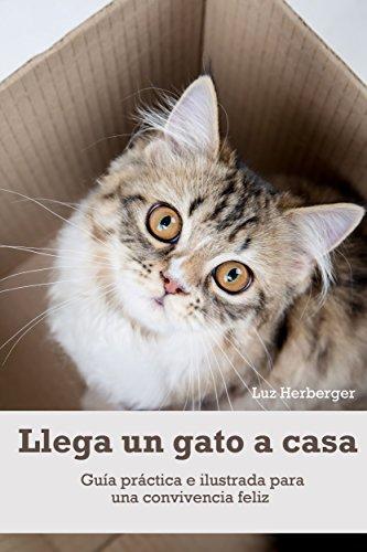 Llega un gato a casa: Guía práctica e ilustrada para una convivencia feliz (Spanish