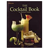 The Cocktail Book, Michael Walker, 0895860694