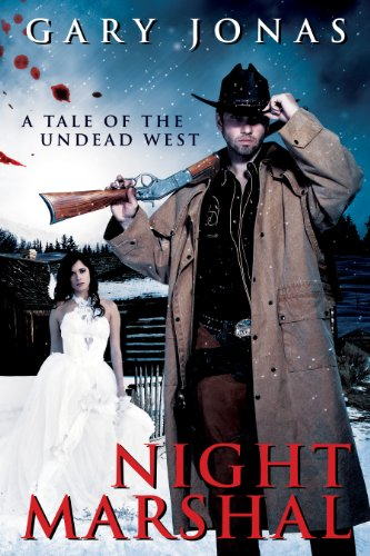 Book: Night Marshal - A Tale of the Undead West by Gary Jonas