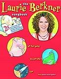 The Laurie Berkner Songbook, Laurie Berkner, 0825635446