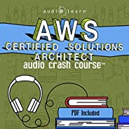 AWS Certified Solutions Architect Audio Crash Course