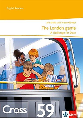 The London Game. A Challenge For Dave  Unit Lektüre Mit Online Lehrerservicematerial Und Audiodownload 2. Lernjahr  English Readers