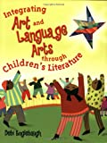 Integrating Art and Language Arts Through Children's Literature, Debi Englebaugh, 1563089580