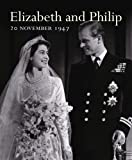Elizabeth and Philip, Val Horsler, 190561523X