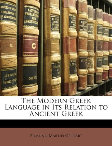 The Modern Greek Language in Its Relation to Ancient Greek by Nabu Press