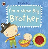 I'm a New Big Brother Pirate Petes A Sound Book for Little Hands