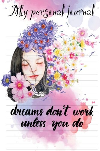 My Personal Journal: Dreams Don't Work Unless You Do by Faron Connelly (2016-06-04)
