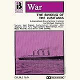 Sinking of the Lusitania The Sinking of the Lusitania (Dramatised)