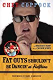 Fat Guys Shouldn't Be Dancin' at Halftime, Chet Coppock, 1600782698