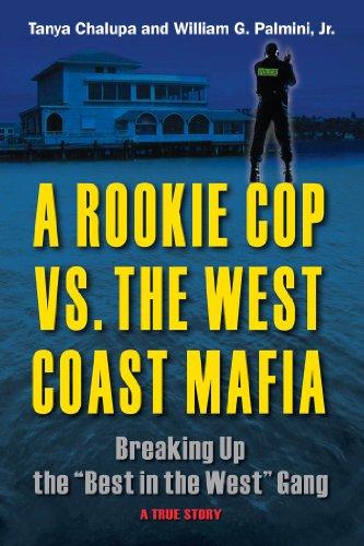 A Rookie Cop vs. The West Coast Mafia: Breaking Up The