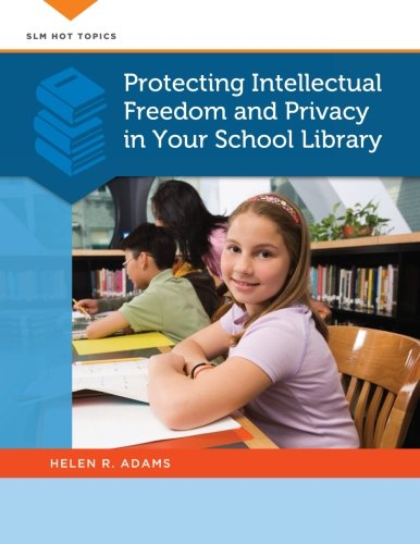 Pdf Social Sciences Protecting Intellectual Freedom and Privacy in Your School Library (SLM Hot Topics)