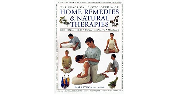 The Practical Encyclopedia of Home Remedies & Natural ...