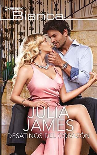 Desatinos del corazón (Bianca) (Spanish Edition)