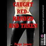 Caught Red Handed and Taken: An FFM Rough Sex Erotica Story | Paige Jamey