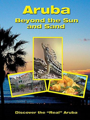Aruba   Beyond The Sun And Sand