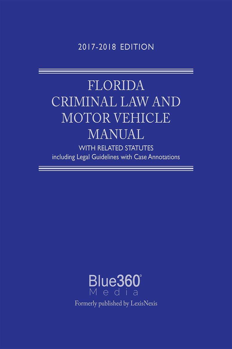 Florida Criminal Law and Motor Vehicle Manual (2017-2018): Amazon.com:  Industrial & Scientific