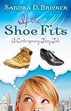 If the Shoe Fits, Sandra D. Bricker, 0802406289
