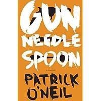 Gun, Needle, Spoon