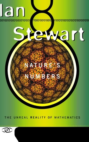 Nature's Numbers: The Unreal Reality Of Mathematics (Science Masters Series)