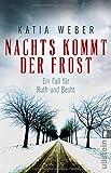Nachts kommt der Frost: Kriminalroman