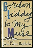 "Gordon Liddy Is My Muse, by Tommy ""Tip"" Paine, John Calvin Batchelor, 0671690787"