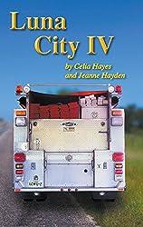 Luna City IV (The Chronicles of Luna City Book 4)