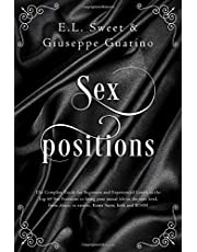 Sex Positions: The Complete Guide for Beginners and Experienced Lovers to the Top 69 Sex Positions to bring your sexual life to the next level, from classic to tantric, Kama Sutra, kink and BDSM
