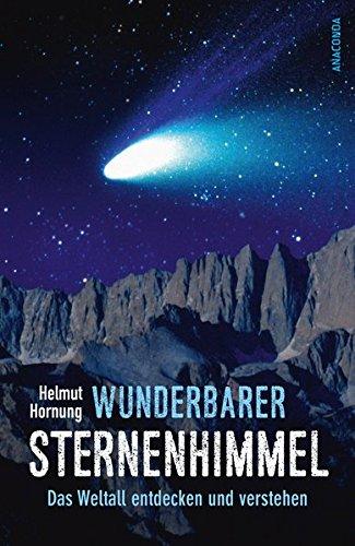 Wunderbarer Sternenhimmel - Das Weltall entdecken und verstehen