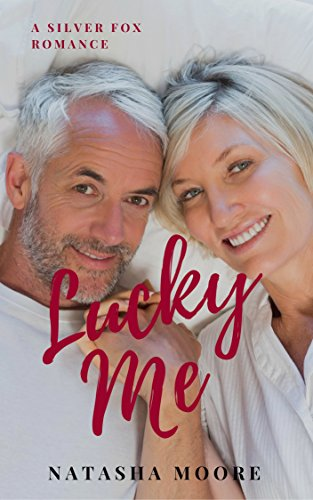 Lucky Me (Silver Fox Romance Book 3) by [Moore, Natasha]