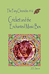 Cricket and the Enchanted Music Box (The Fairy Chronicles #16)