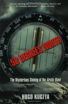 58 Degrees North: The Mysterious Sinking of the Arctic Rose
