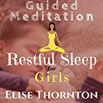Guided Meditation Restful Sleep for Girls | Elise Thornton