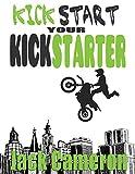 Kick Start Your Kickstarter