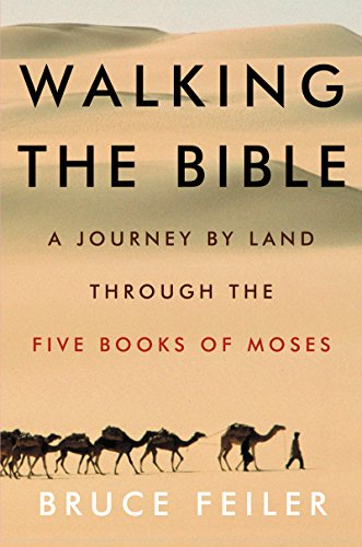 Walking the Bible: A Journey by Land Through the Five Books of Moses cover
