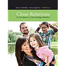 Close Relations: An Introduction to the Sociology of Families, Loose Leaf Version (5th Edition)