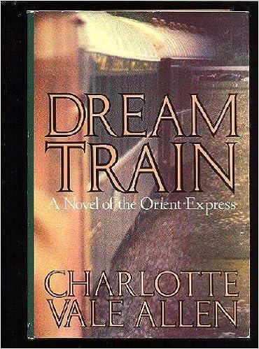 Book Dream Train: A Novel of the Orient-Express