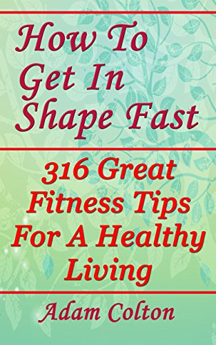 how to get in great shape fast